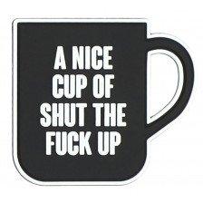 Нашивка A Nice Cup of STFU